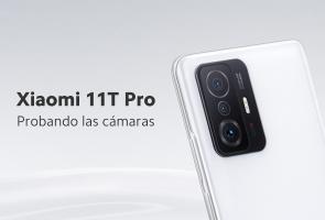Xiaomi 11T Pro - Probando las cámaras