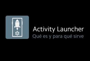 Activity Launcher, ¿para qué sirve?
